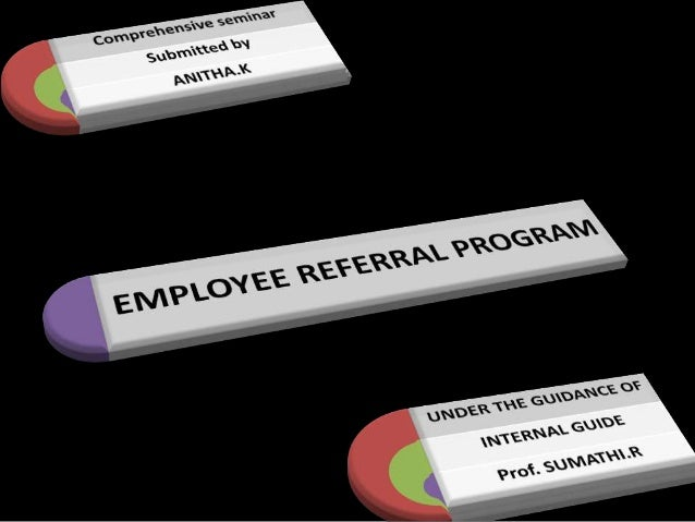 INTRODUCTION:Employee referral is an internal recruitment method employedby organizations to identify potential candidates...