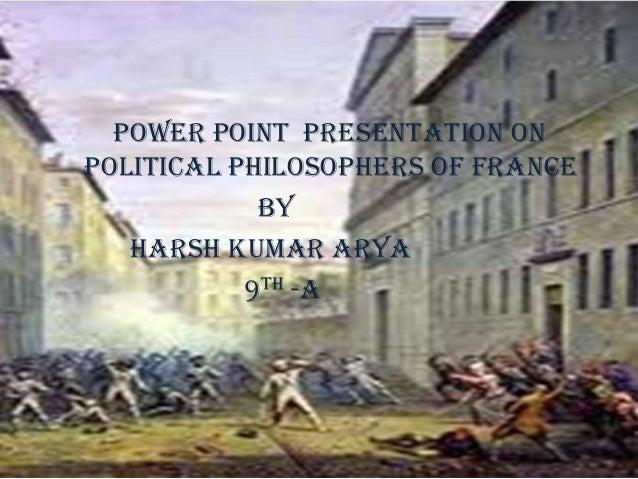 Power point presentation onpolitical philosophers of francebyHarsh kumar arya9th -a
