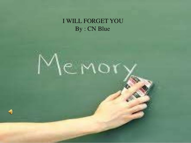 I WILL FORGET YOU By : CN Blue