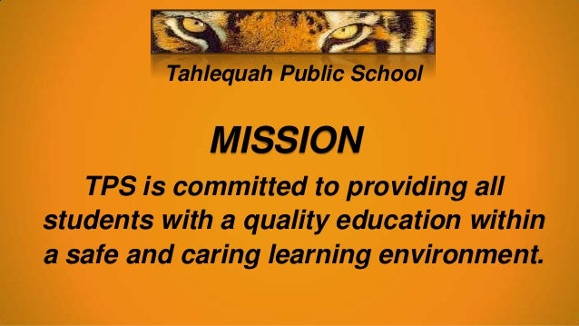 Tahlequah Public School MISSION TPS is committed to providing all students with a quality education within a safe and cari...