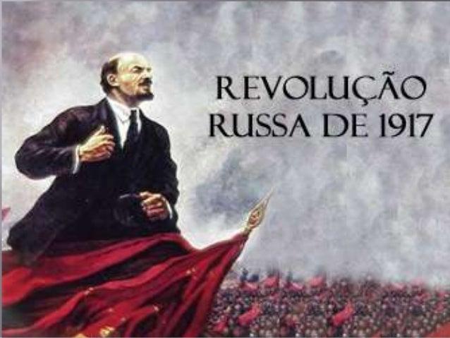 A expressão Revolução Russa é relativa às duas revoluções vitoriosas de 1917: a primeira  Revolução de Fevereiro.  A seg...