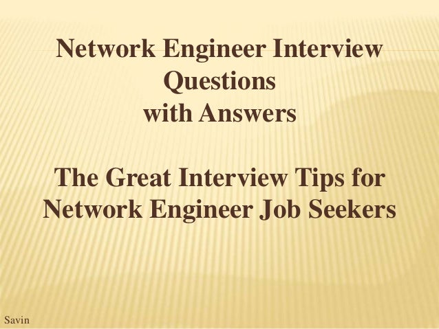 network engineer interview questions with answers the great interview tips for network engineer job seekers savin - Network Engineer Interview Questions And Answers