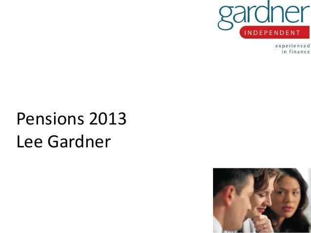 Pensions 2013 Lee Gardner
