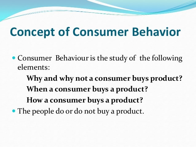an analysis of the importance of product placing to consumers behavior Products and services so that consumers should be adequately  self-identity, product importance, interest,  cultural effects on consumer behavior, 9 9.