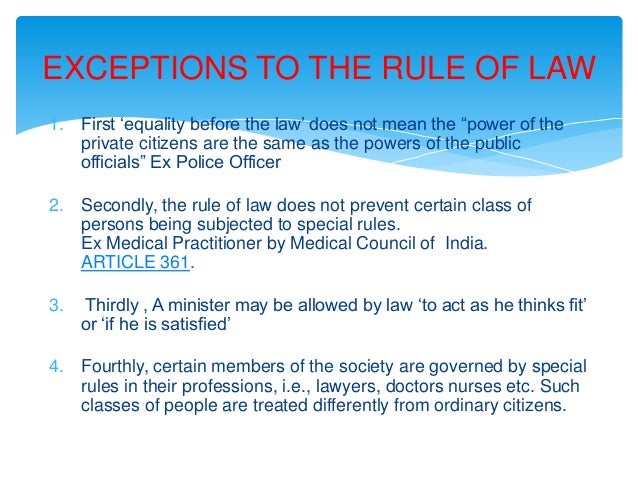 exception to rule of law article There is a big problem with some sayings that seem perfectly logical let's look at  this common example: there is an exception to every rule.