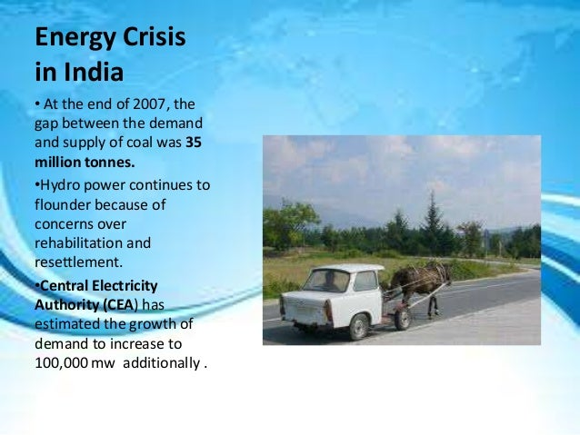 Presentation on energy crisis in india in ppt