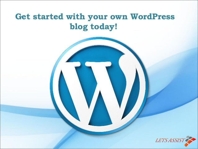 Get started with your own WordPress blog today!