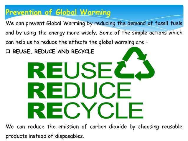 ways to help stop global warming Learn more about 7 simple ways companies can reduce co2 emissions in 7 ways to reduce co2 emissions pollution in climate system is undoubtedly getting warmer and concluded that it is more than 90 percent likely that the accelerated warming of the past 50-60 years is due to human.