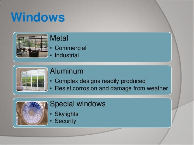 Windows Metal • Commercial • Industrial  Aluminum • Complex designs readily produced • Resist corrosion and damage from we...