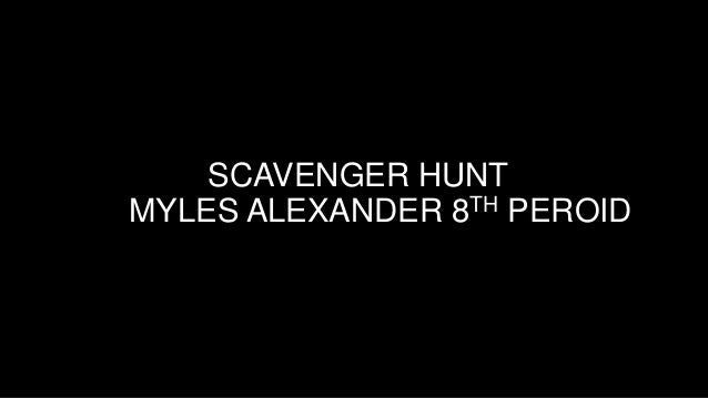 SCAVENGER HUNT TH PEROID MYLES ALEXANDER 8