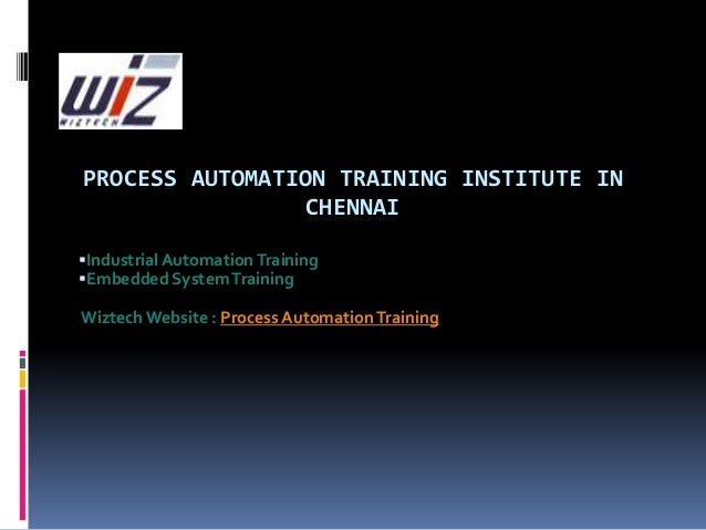 PROCESS AUTOMATION TRAINING INSTITUTE IN CHENNAI Industrial Automation Training Embedded System Training  Wiztech Websit...
