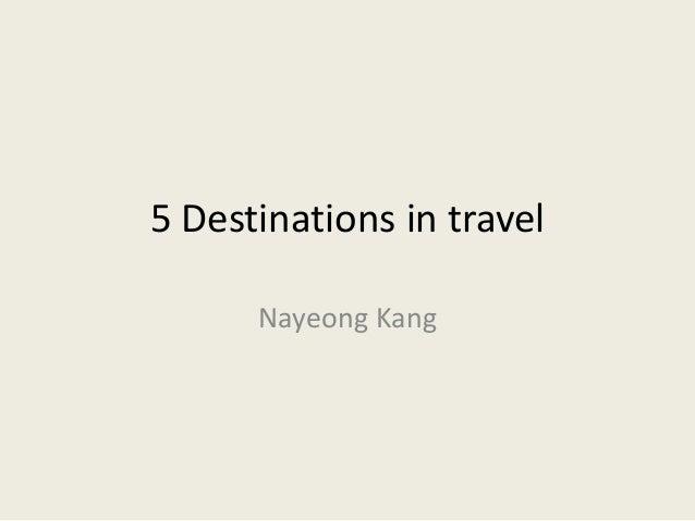 5 Destinations in travel Nayeong Kang