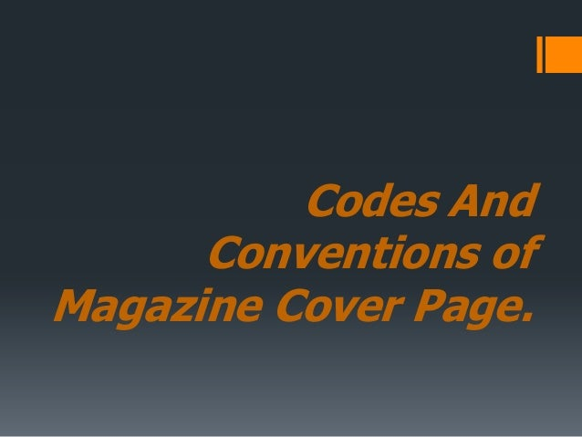 Codes And Conventions of Magazine Cover Page.