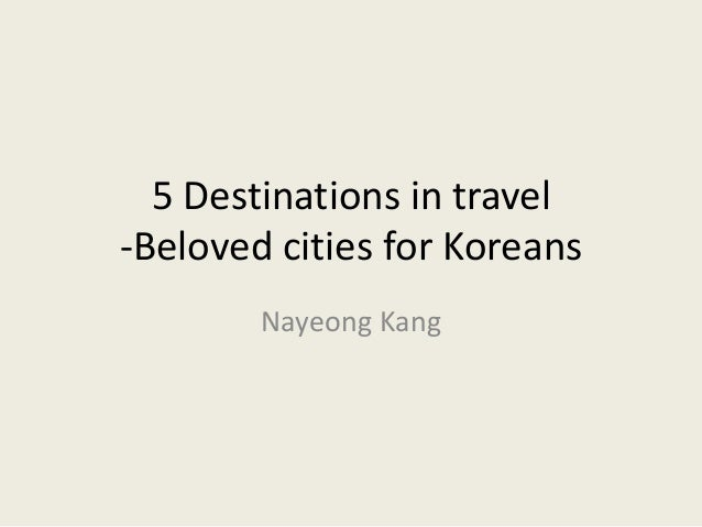 5 Destinations in travel -Beloved cities for Koreans Nayeong Kang