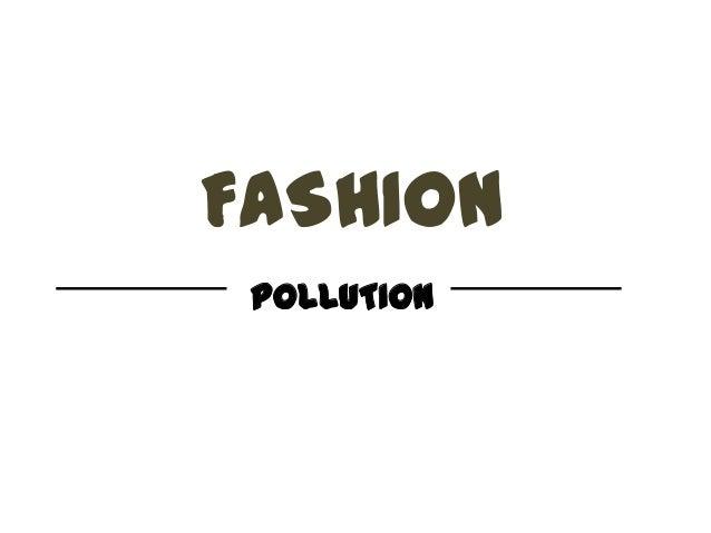FASHION POLLUTION