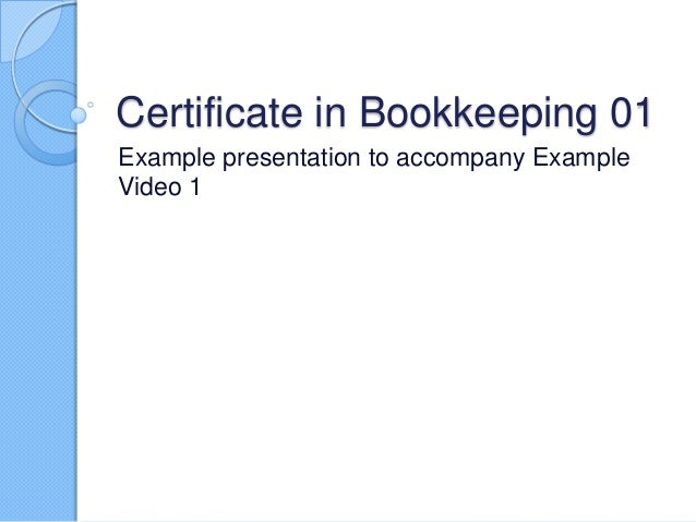 Certificate in Bookkeeping 01 Example presentation to accompany Example Video 1