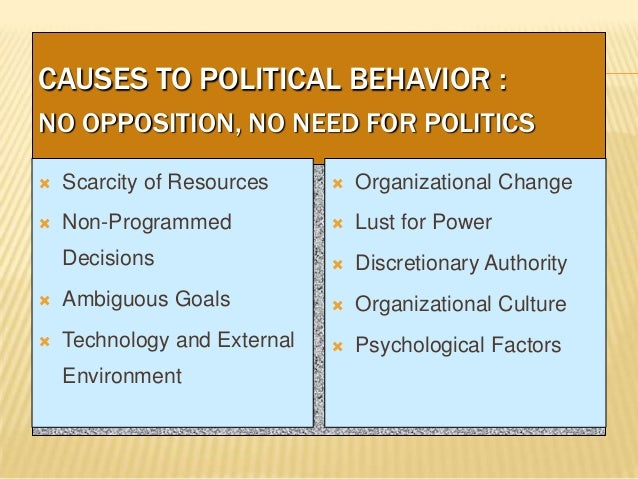 effect power and politics organization Attaining personal power in any organization depends upon understanding how the power necessary to make decisions and shape action is actually assigned.