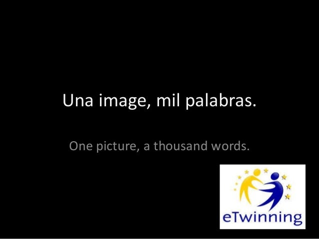 Una image, mil palabras. One picture, a thousand words.
