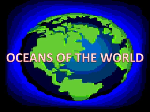 Oceans Of The World - All oceans on earth