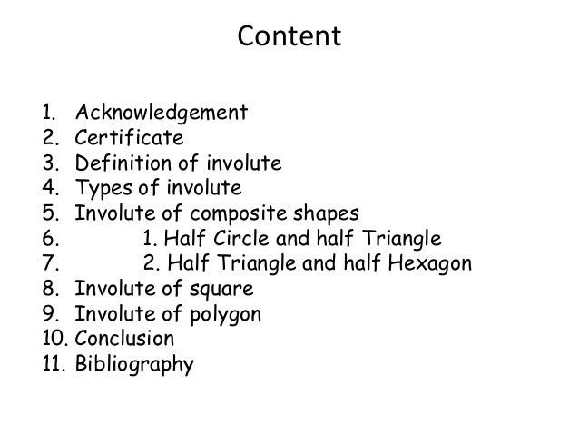 Content 1. Acknowledgement 2. Certificate 3. Definition of involute 4. Types of involute 5. Involute of composite shapes 6...