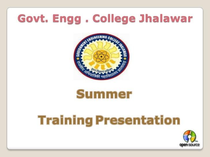Govt. Engg . College Jhalawar<br />Summer<br />TrainingPresentation<br />