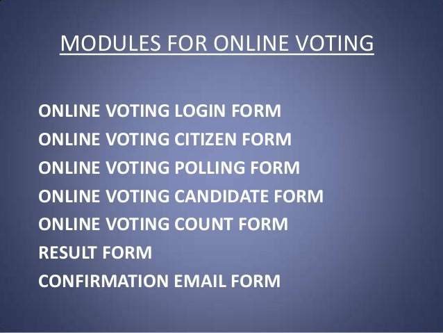 online voting system Online voting system in aspnet to make voting easier download project report and documentation, source code is not available.