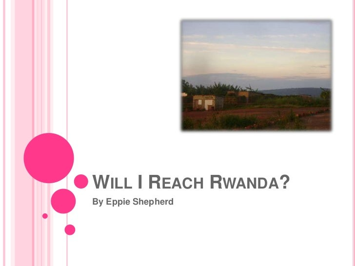 WILL I REACH RWANDA?By Eppie Shepherd