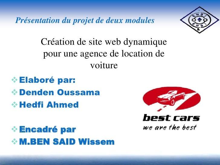 Présentation du projet de deux modules      Création de site web dynamique      pour une agence de location de            ...