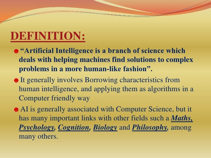 artificial intelligence branch of computer science Artificial intelligence is a well-established, exciting branch of computer science concerned with methods to make computers, or machines in general, intelligent - so.
