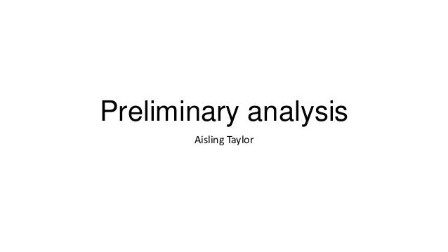 Preliminary analysis Aisling Taylor