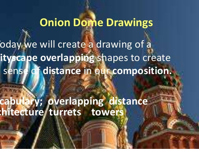 Onion Dome Drawings  Today we will create a drawing of a ityscape overlapping shapes to create a sense of distance in our ...