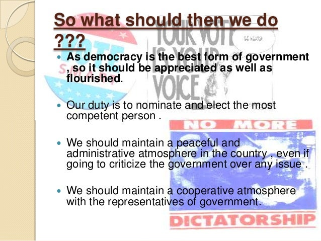 democracy the best form of government essay Democracy is the worst form of government politics essay print reference this published: 23rd march, 2015 disclaimer: this essay.