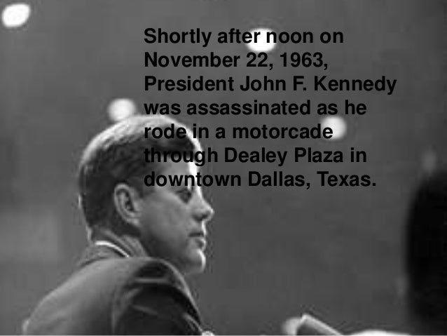 Shortly after noon on November 22, 1963, President John F. Kennedy was assassinated as he rode in a motorcade Shortly afte...