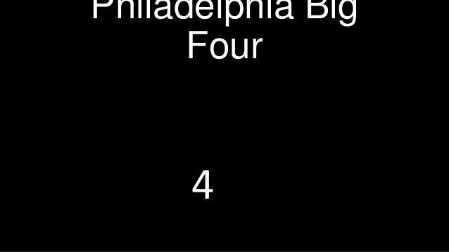 Philadelphia Big Four  4