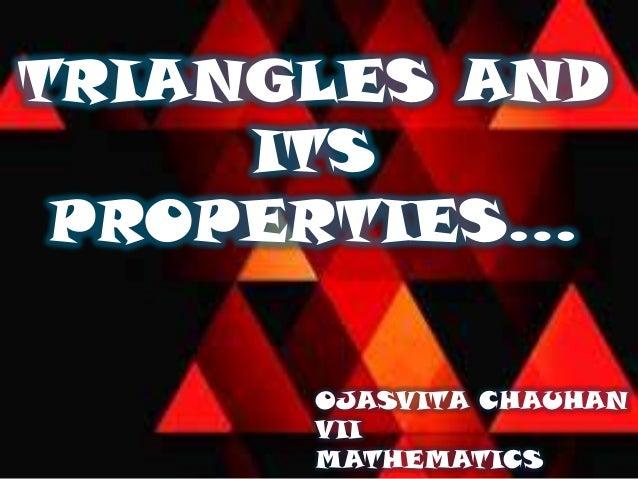 TRIANGLES AND ITS PROPERTIES… OJASVITA CHAUHAN VII MATHEMATICS