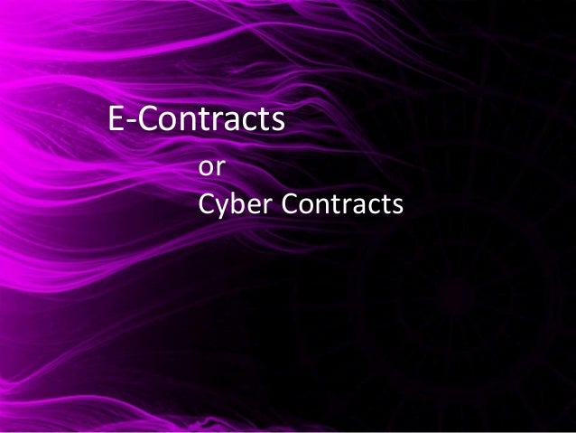 E-Contracts or Cyber Contracts