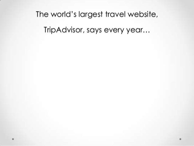 The world's largest travel website,  TripAdvisor, says every year…
