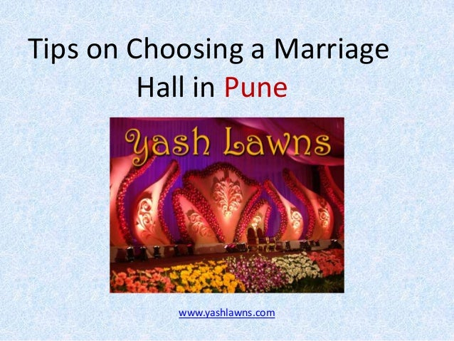 Tips on Choosing a Marriage Hall in Pune  www.yashlawns.com