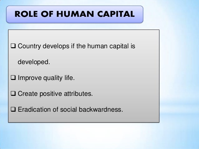 role of human capital in new Read the latest issuethe journal of human capital it explores the role human capital plays in the journals with no new volumes being added to the.
