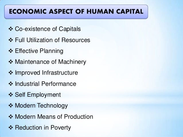 SOCIAL ASPECTS OF HUMAN CAPITAL הּ Increase in Literacy Rate הּ Improvement in Health הּ Better Living Standard