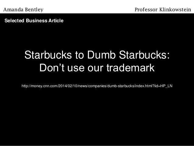 Starbucks to Dumb Starbucks: Don't use our trademark http://money.cnn.com/2014/02/10/news/companies/dumb-starbucks/index.h...