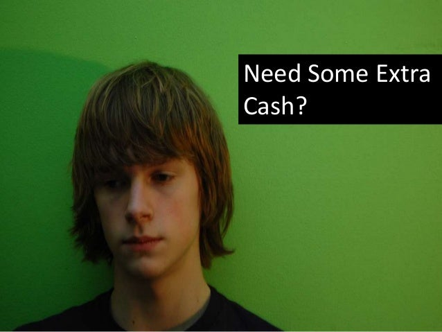 Need Some Extra Cash?