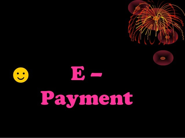 E – Payment ☻