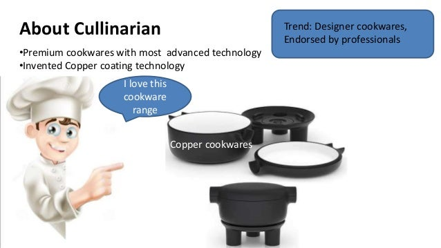 culinarian cookware case analysis Culinarian cookware case study essay  according to the above analysis, the majority of the market would respond positively to the push tactics however,.