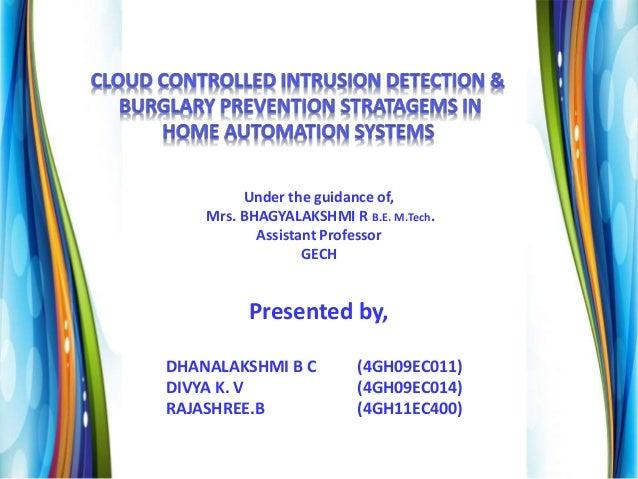 Under the guidance of, Mrs. BHAGYALAKSHMI R B.E. M.Tech. Assistant Professor GECH Presented by, DHANALAKSHMI B C (4GH09EC0...