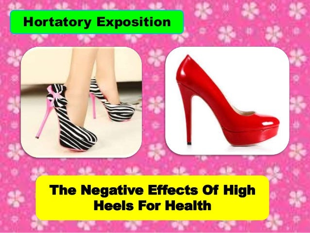 Hortatory Exposition The Negative Effects Of High Heels For Health