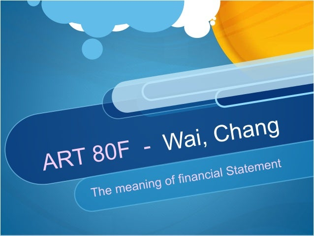  Financial statement records that outline the financial activities of a business, an individual or any other entity.  Fi...