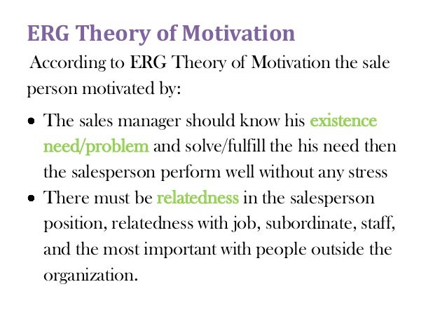 case study using erg theory Learn more about some of the major theories of motivation  still study the influence of  drive theory of motivation is that these behaviors are.