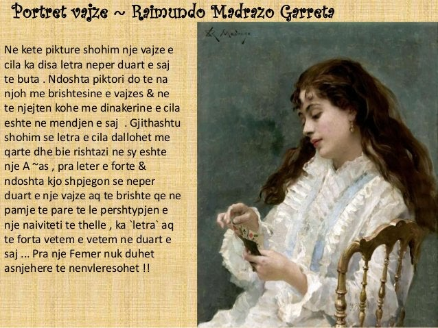 Portret vajze ~ Raimundo Madrazo Garreta Ne kete pikture shohim nje vajze e cila ka disa letra neper duart e saj te buta ....