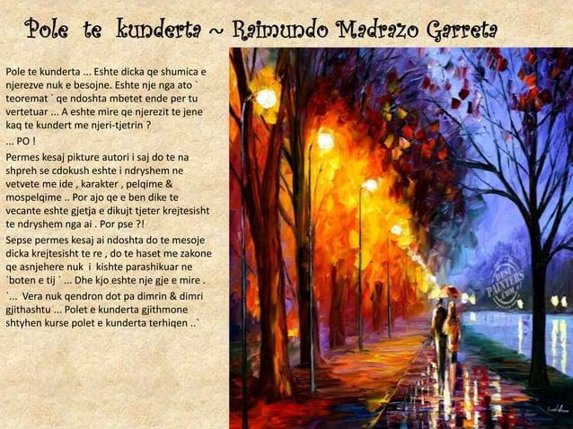 Pole te kunderta ~ Raimundo Madrazo Garreta Pole te kunderta ... Eshte dicka qe shumica e njerezve nuk e besojne. Eshte nj...